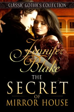 The Secret of Mirror House (Classic Gothics Collection, #4)