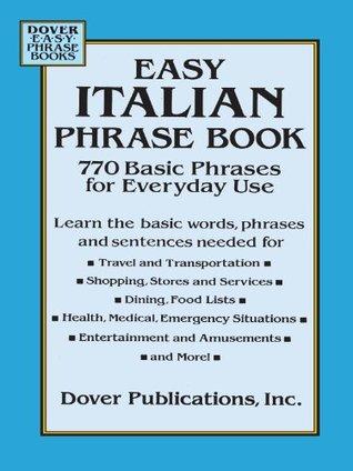Easy Italian Phrase Book: 770 Basic Phrases for Everyday Use: 770 Basic Phrases for Everyday Use