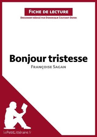 Bonjour tristesse de Françoise Sagan (Fiche de lecture): Comprendre la littérature avec lePetitLittéraire.fr