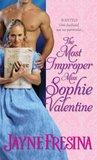 The Most Improper Miss Sophie Valentine by Jayne Fresina