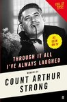 Through it All I've Always Laughed: Memoirs of Count Arthur Strong