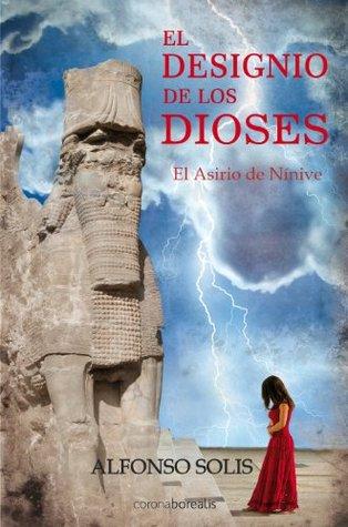 """El designio de los dioses """"El asirio de Nínive"""""""
