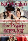 Her Prairie Outlaw (Prairie Brides #6)