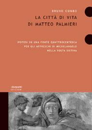 La Città di vita di Matteo Palmieri. Ipotesi su una fonte quattrocentesca per gli affreschi di Michelangelo nella Volta Sistina