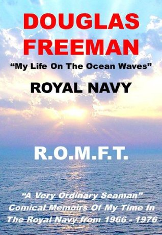 Royal Navy: My Life On The Ocean Waves