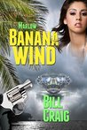 Marlow: Banana Wind (A Key West Mystery, #2)