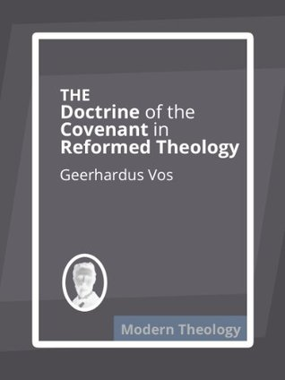 The doctrine of the covenant in reformed theology by geerhardus vos fandeluxe Images
