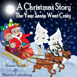 A Christmas Story: The Year Santa Went Crazy