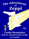 Castle Mountains Part 2: Ghosts at the Castle (The Adventures of Zeppi #9)