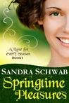 Springtime Pleasures (A Love for Every Season, #1)