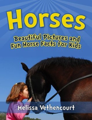 Horses: Beautiful Pictures and Fun Horse Facts for Kids (Horse Book For Girls and Boys)