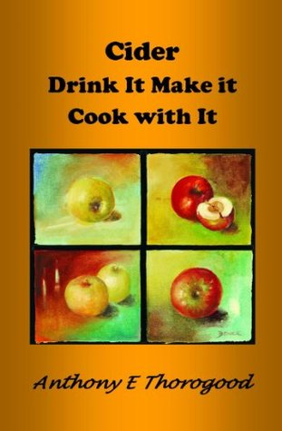 Cider - Drink it Make it Cook with it