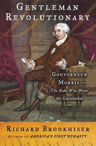 Gentleman Revolutionary by Richard Brookhiser