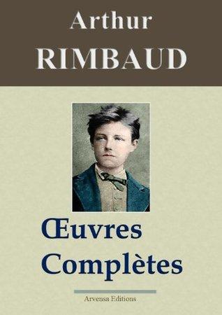 Arthur Rimbaud : Oeuvres complètes et annexes