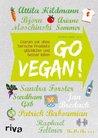 Go vegan!: Warum wir ohne tierische Produkte glücklicher und besser leben (German Edition)