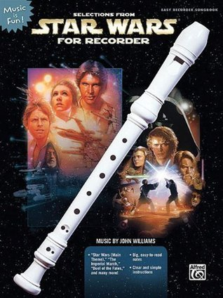 Selections from Star Wars for Recorder (Music Is Fun): 0