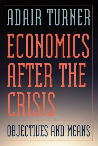 Economics After the Crisis: Objectives and Means