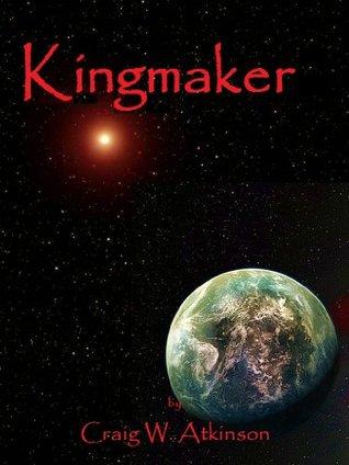 Kingmaker (The Seraphic Chronicles)