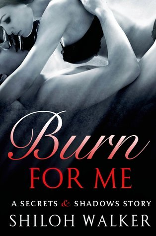 {Review} Burn for Me by Shiloh Walker