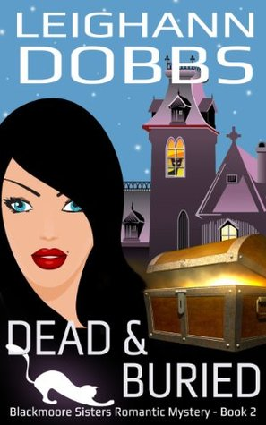 Dead & Buried (Blackmoore Sisters Mystery, #2)