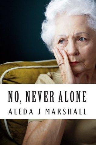 No, Never Alone: