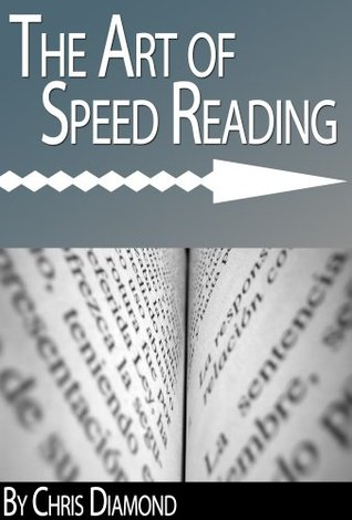 The Art of Speed Reading: How To Rapidly Improve Your Reading Speed Without Wasting More Time?