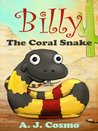 Billy the Coral Snake by A.J. Cosmo