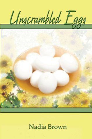 Unscrambled Eggs by Nadia Janice Brown