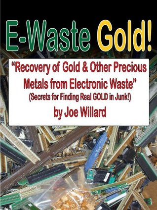 E-Waste Gold - Recovery of Gold & Other Precious Metals From Electronic Waste