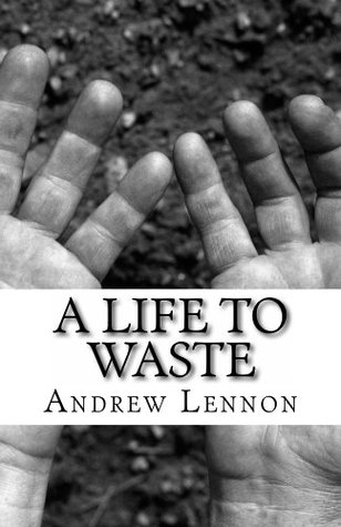 A Life To Waste: A Novel of Horror and Redemption