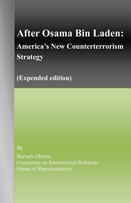 After Osama Bin Laden: America's New Counterterrorism Strategy