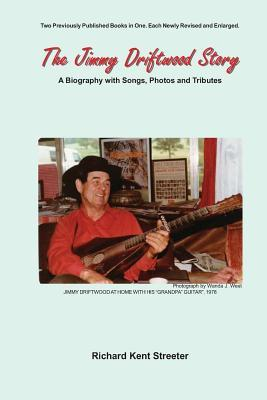 The Jimmy Driftwood Story: A Biography with Songs, Photos and Tributes