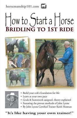 How to Start a Horse: Bridling to 1st Ride por Keith Hosman