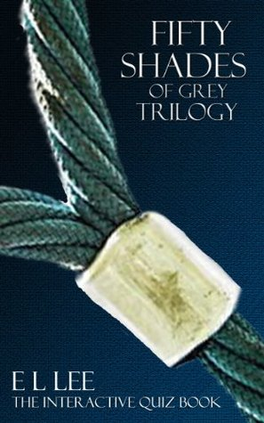 Fifty Shades of Grey Trilogy The Interactive Quiz Book