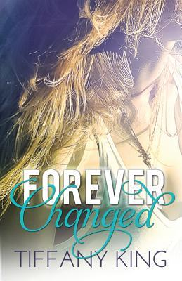 Forever changed by Tiffany King