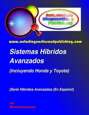 Sistemas Hibridos Avanzados: (Incluyendo Modelos Honda y Toyota) por Mandy Concepcion