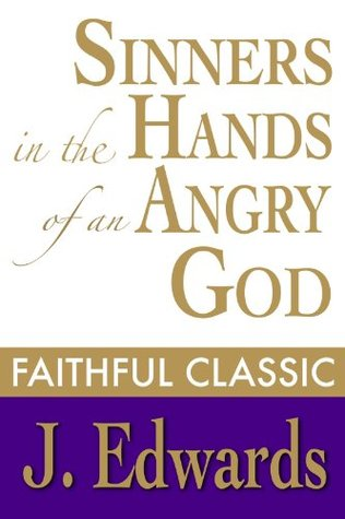 Sinners in the Hands of an Angry God (Jonathan Edwards Collection Book 3)