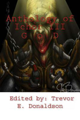 Anthology of Ichor III