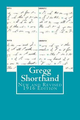 Gregg Shorthand New & Revised 1916 Edition: A Light-Line Phonography for the Million