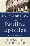 Interpreting the Pauline Epistles by Thomas R. Schreiner
