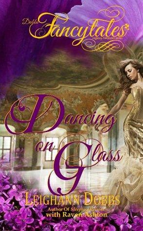 Dancing On Glass (Fancytales Regency Romance, #3)