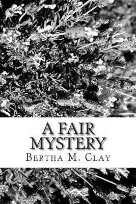 Ebooks downloads free pdf A Fair Mystery by Bertha M. Clay på svenska CHM 1482354721