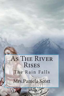As The River Rises The Rain Falls