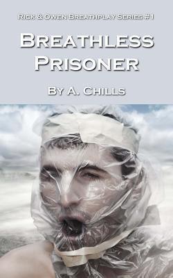 Breathless Prisoner (Rick & Owen Breathplay, #1)