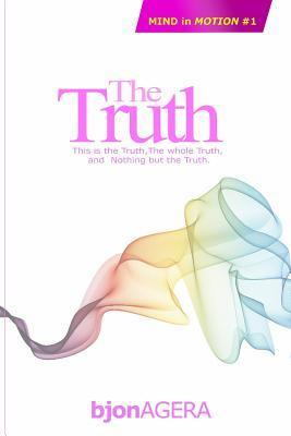The Truth: The Whole Truth, and Nothing But the Truth