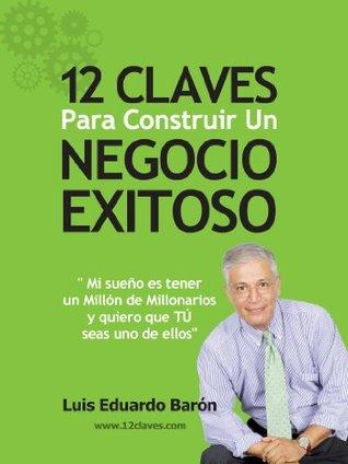12 Claves Para Construir Un Negocio Exitoso
