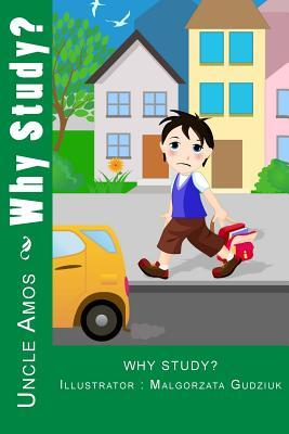 Why Study?: Illustrated Children Book for ages 4-9