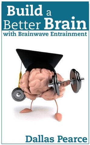 build-a-better-brain-with-brainwave-entrainment