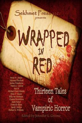 Wrapped in Red: Thirteen Tales of Vampiric Horror (Wrapped #1)