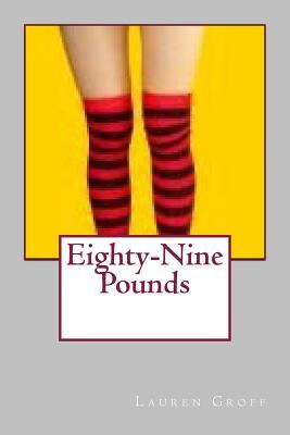 Eighty-Nine Pounds